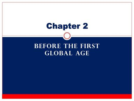 BEFORE THE FIRST GLOBAL AGE Chapter 2. The Olmecs The Olmecs were the earliest known civilization in the Americas. The Olmecs lived along the Gulf of.