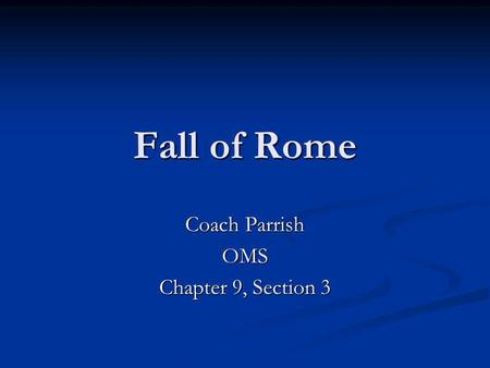 Coach Parrish OMS Chapter 9, Section 3