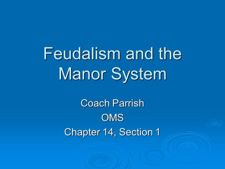 Feudalism and the Manor System