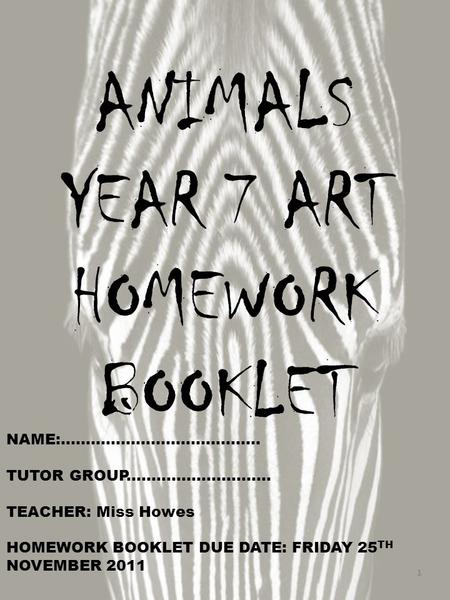 NAME:........................................ TUTOR GROUP............................. TEACHER: Miss Howes HOMEWORK BOOKLET DUE DATE: FRIDAY 25 TH NOVEMBER.