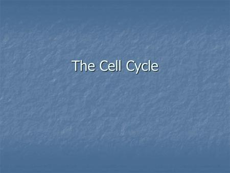 The Cell Cycle. Chromosomes Carry genetic information in eukaryotes Carry genetic information in eukaryotes Made of DNA and proteins Made of DNA and proteins.
