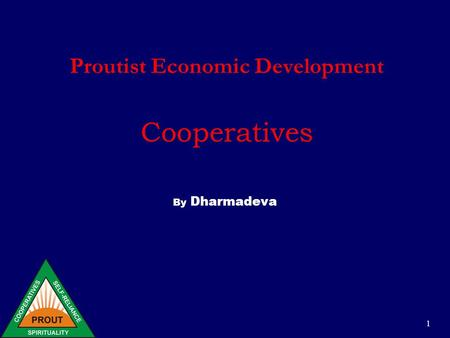 1 Proutist Economic Development Cooperatives By Dharmadeva.