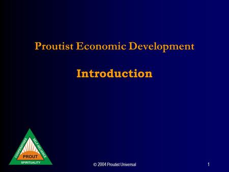  2004 Proutist Universal 1 Proutist Economic Development Introduction.
