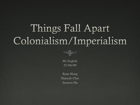 Things Fall Apart Colonialism/Imperialism