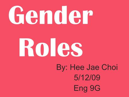 Gender Roles By: Hee Jae Choi 5/12/09 Eng 9G. Hierarchy.