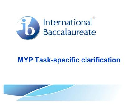 MYP Task-specific clarification