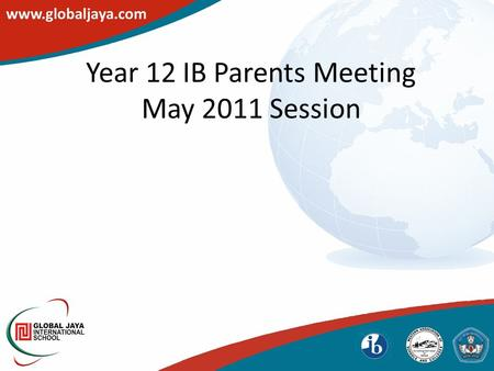 Year 12 IB Parents Meeting May 2011 Session. You can lead a horse to water but..