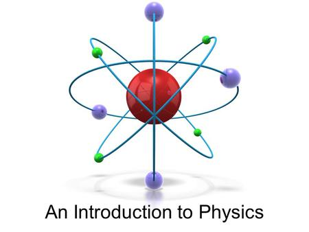 An Introduction to Physics. Biblical Reference Great are the works of the Lord, studied by all who delight in them. Psalm 111:2.