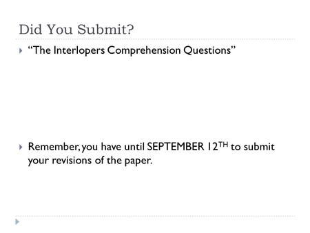 "Did You Submit? ""The Interlopers Comprehension Questions"""