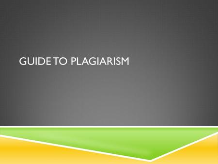 GUIDE TO PLAGIARISM. OVERVIEW What is plagiarism? Quiz Types of plagiarism. Consequences of plagiarism. How to avoid plagiarism. Questions ?