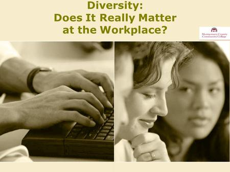 Diversity: Does It Really Matter at the Workplace?