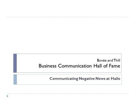Bovée and Thill Business Communication Hall of Fame Communicating Negative News at Hailo.