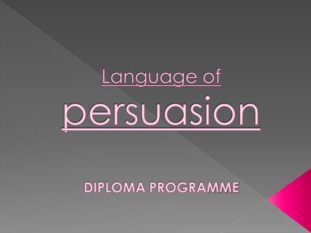  Language used for persuasion is very sensitive to register and context, so it can overlap between formal and informal situations.