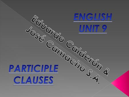 Participles can combine with other words into participle clauses. We often use participle clauses after nouns in order to define or identify the nouns.