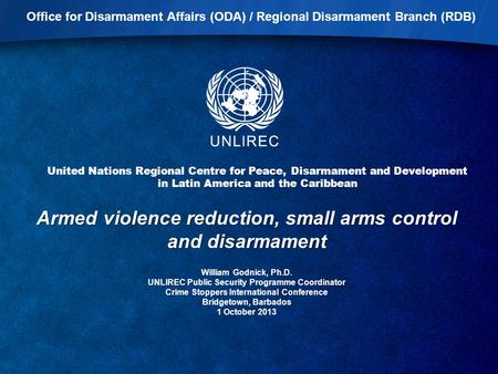 United Nations Regional Centre for Peace, Disarmament and Development in Latin America and the Caribbean Office for Disarmament Affairs (ODA) / Regional.