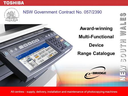 Award-winning Multi-Functional Device Range Catalogue All centres - supply, delivery, installation and maintenance of photocopying machines NSW Government.