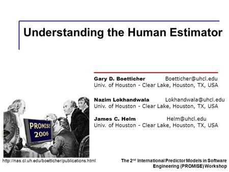 Understanding the Human Estimator Gary D. Boetticher Univ. of Houston - Clear Lake, Houston, TX, USA