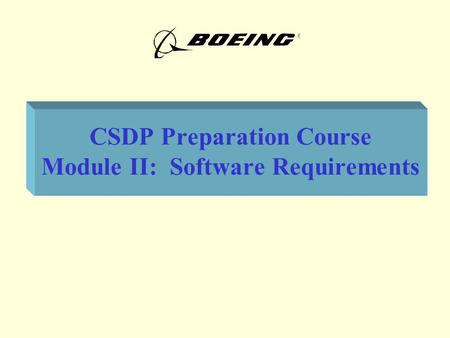 CSDP Preparation Course Module II: Software Requirements.