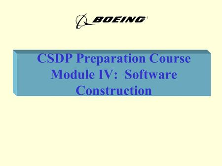 CSDP Preparation Course Module IV: Software Construction.