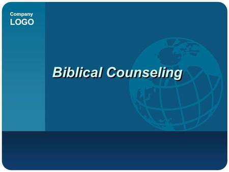Company LOGO Biblical Counseling. Counseling What?