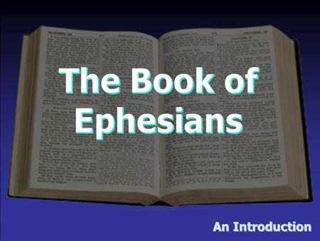 The Book of Ephesians An Introduction.