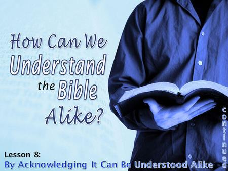 The Bible Can Be Understood! God says His Word was/is intended for ALL and can be understood by the common man! (cf. Eph. 3:3-4) God says His Word was/is.