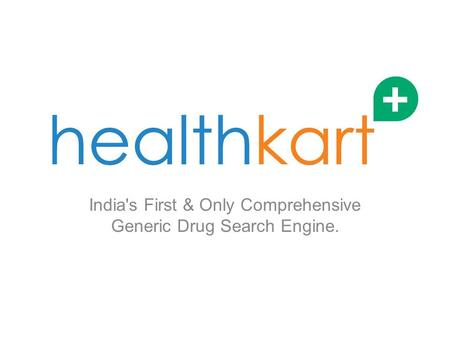 India's First & Only Comprehensive Generic Drug Search Engine.