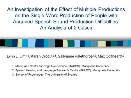 An Investigation of the Effect of Multiple Productions on the Single Word Production of People with Acquired Speech Sound Production Difficulties: An Analysis.
