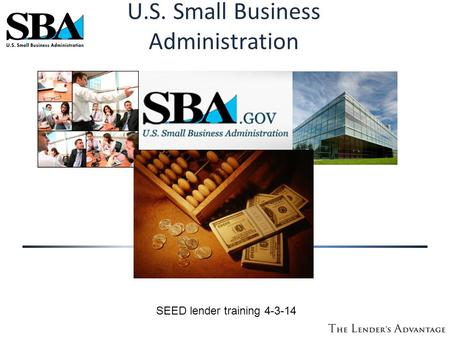 U.S. Small Business Administration SEED lender training 4-3-14.