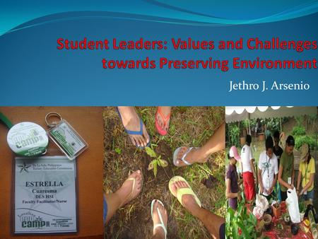 Jethro J. Arsenio. Background of the Study Student leaders have important roles to play. 1. They serve as role models. 2. They help the school administrators.