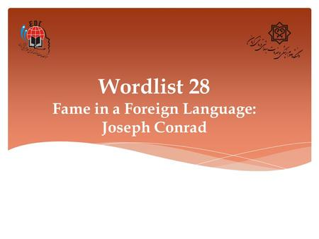 Wordlist 28 Fame in a Foreign Language: Joseph Conrad.