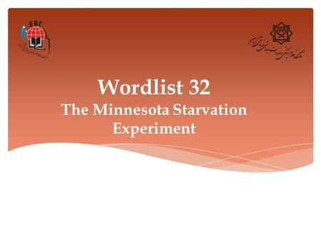 Wordlist 32 The Minnesota Starvation Experiment. 1. Brochure (n.) Definition: a type of small magazine that contains pictures and information on a product.