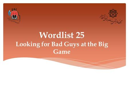 Wordlist 25 Looking for Bad Guys at the Big Game.