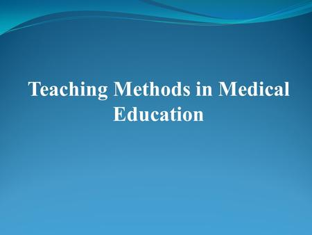 Teaching Methods in Medical Education. INTRODUCTION دکتر محمود رضا دهقانی 2.