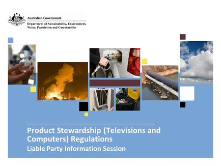 Product Stewardship (Televisions and Computers) Regulations Liable Party Information Session.