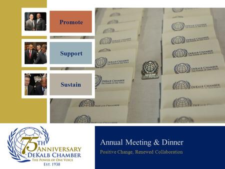 Annual Meeting & Dinner Positive Change, Renewed Collaboration Promote Support Sustain.