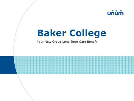 Baker College Your New Group Long Term Care Benefit!