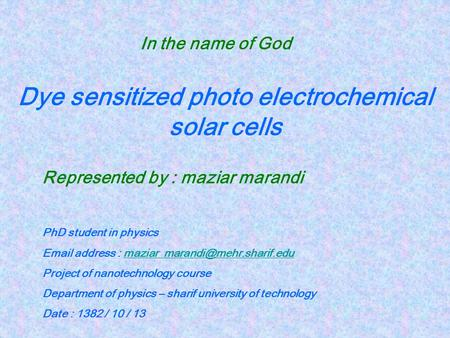 Dye sensitized photo electrochemical solar cells