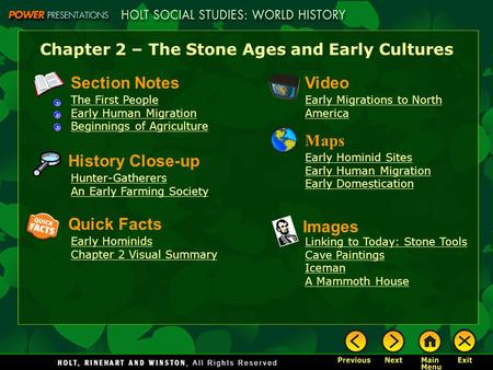 Chapter 2 – The Stone Ages and Early Cultures Section Notes The First People Early Human Migration Beginnings of Agriculture Video Early Migrations to.