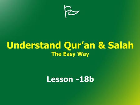  Understand Qur'an & Salah The Easy Way Lesson -18b.