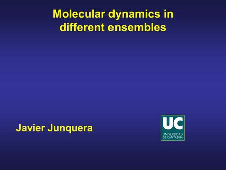Javier Junquera Molecular dynamics in different ensembles.