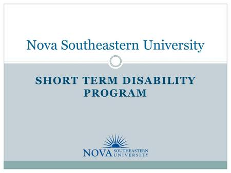 SHORT TERM DISABILITY PROGRAM Nova Southeastern University.