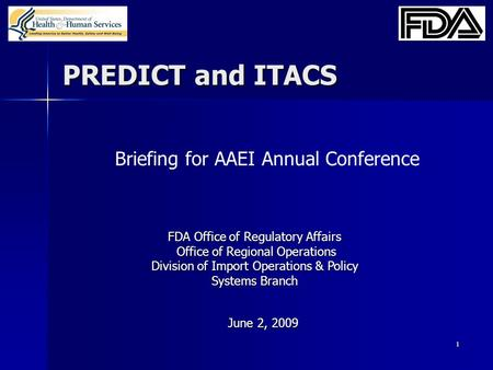 1 PREDICT and ITACS FDA Office of Regulatory Affairs Office of Regional Operations Office of Regional Operations Division of Import Operations & Policy.