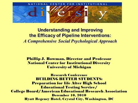 Understanding and Improving the Efficacy of Pipeline Interventions: A Comprehensive Social Psychological Approach Understanding and Improving the Efficacy.