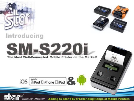 Www.Star-EMEA.com & The Most Well-Connected Mobile Printer on the Market! Introducing Adding to Star's Ever Extending Range of Mobile Printers.