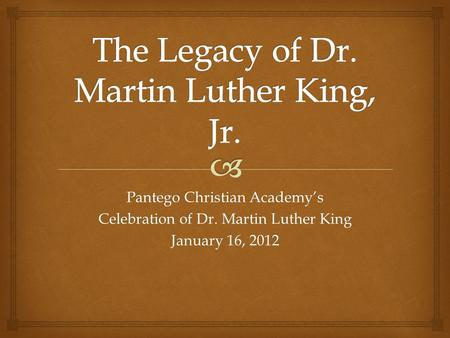 Pantego Christian Academy's Celebration of Dr. Martin Luther King January 16, 2012.