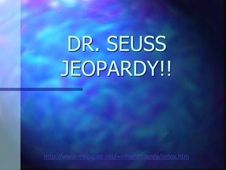 DR. SEUSS JEOPARDY!!.