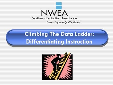 Climbing The Data Ladder: Differentiating Instruction.
