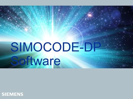 SIMOCODE-DP Software. Automation and Drives SIMOCODE-DP 3UF5 08/04 2 Protection Control Logic Communication SIMOCODE Software Communication Protection.