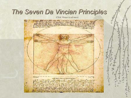 The Seven Da Vincian Principles (Click Mouse to advance)